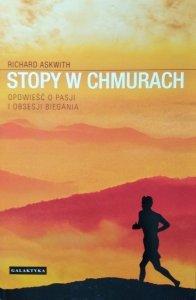 Richard Askwith • Stopy w chmurach. Opowieść o pasji i obsesji biegania