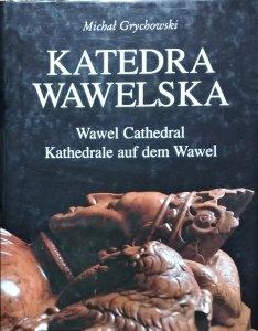 Michał Grychowski • Katedra Wawelska