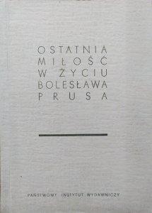 wybór listów • Ostatnia miłość w życiu Bolesława Prusa