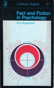 HJ Eysenck • Fact and Fiction in Psychology