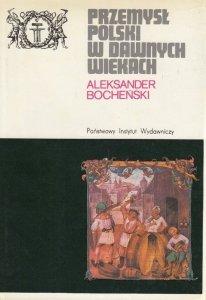 Aleksander Bocheński • Przemysł polski w dawnych wiekach