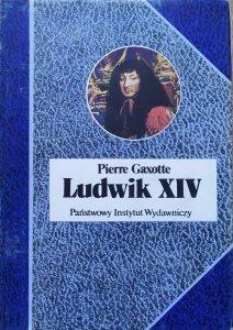 Pierre Gaxotte • Ludwik XIV
