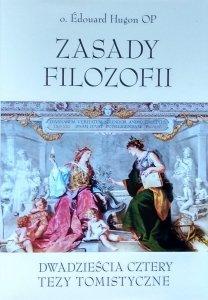 Edouard Hugon  • Zasady filozofii. Dwadzieścia cztery tezy tomistyczne