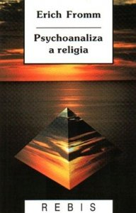 Erich Fromm • Psychoanaliza a religia