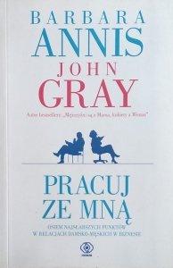 Barbara Annis, John Gray • Pracuj ze mną