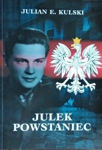 Julian Eugeniusz Kulski • Julek Powstaniec