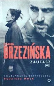 Diana Brzezińska • Zaufasz mi