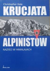 Christopher Hale • Krucjata alpinistów. Naziści w Himalajach