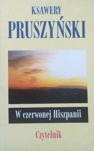 Ksawery Pruszyński • W czerwonej Hiszpanii