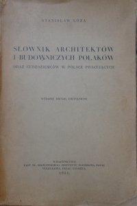 Stanisław Łoza • Słownik architektów i budowniczych Polaków oraz cudzoziemców w Polsce pracujących [1931]