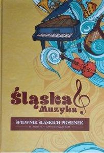 Śląska muzyka • Śpiewnik śląskich piosenek