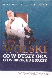 Marcin Wolski • Co w duszy gra, co w brzuchu burzy
