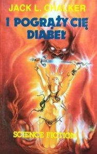 Jack L. Chalker • I pogrąży cię diabeł