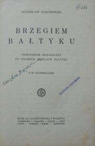 Stanisław Karczewski • Brzegiem Bałtyku. Przewodnik geologiczny po polskich brzegach Bałtyku