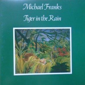 Michael Franks • Tiger in the Rain • CD