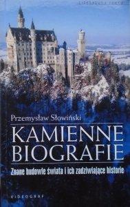 Przemysław Słowiński • Kamienne biografie. Znane budowle świata i ich zadziwiające historie