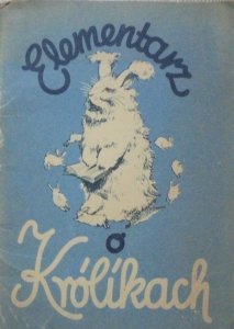 Elementarz o królikach [1943]