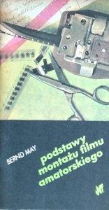Bernd May • Podstawy montażu filmu amatorskiego