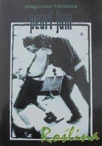 Małgorzata Taklińska • Pearl Jam. Roślina