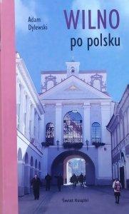 Adam Dylewski • Wilno po polsku