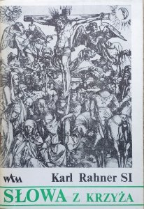 Karl Rahner • Słowa z krzyża
