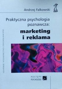 Andrzej Falkowski • Praktyczna psychologia poznawcza: marketing i reklama