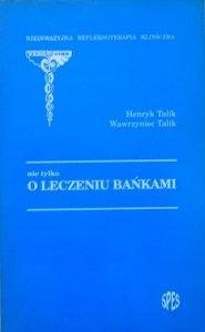 Henryk i Wawrzyniec Talik • Nie tylko o leczeniu bańkami