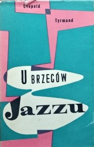 Leopold Tyrmand • U brzegów jazzu [Jerzy Skarżyński]