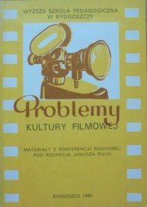red. Janusz Rulka • Problemy kultury filmowej
