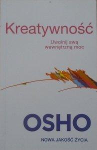 Osho • Kreatywność. Uwolnij swoją wewnętrzną moc