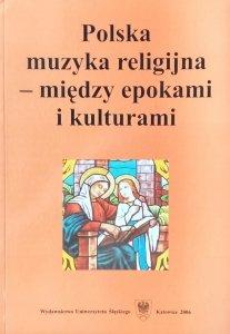 Krystyna Turek • Polska muzyka religijna - między epokami i kulturami