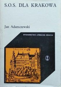 Jan Adamczewski •  S.O.S. dla Krakowa