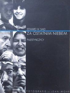Edward W. Said • Za ostatnim niebem. Palestyńczycy
