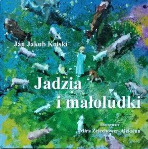 Jan Jakub Kolski • Jadzia i małoludki