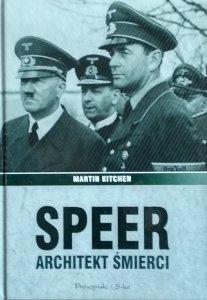 Martin Kitchen • Speer. Architekt śmierci