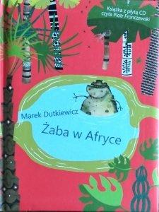 Marek Dutkiewicz • Żaba w Afryce