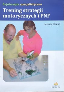 Renata Horst • Trening strategii motorycznych i PNF