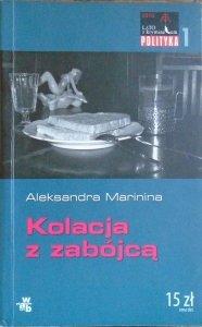 Aleksandra Marinina • Kolacja z zabójcą