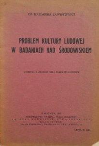 Dr Kazimiera Zawistowicz • Problem kultury ludowej w badaniach nad środowiskiem [dedykacja autora]