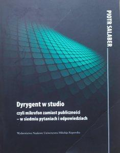 Piotr Salaber • Dyrygent w studio czyli mikrofon zamiast publiczności - w siedmiu pytaniach i odpowiedziach