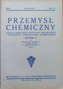 Przemysł Chemiczny 22 [listopad] 1930