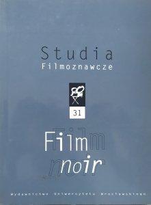 Studia Filmoznawcze 31 • Film Noir