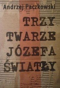 Andrzej Paczkowski • Trzy twarze Józefa Światły