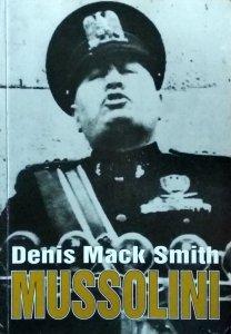 Denis Mack Smith • Mussolini
