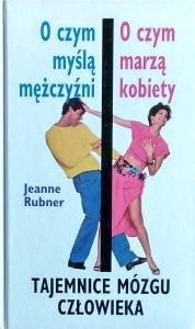 Jeanne Rubner • O czym myślą mężczyźni. O czym marzą kobiety