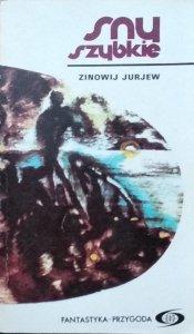Zinowij Jurjew • Sny szybkie