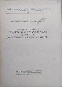 Mieczysław Karaś, Anna Karasiowa • Mariana z Jaślisk Dykcjonarz słowiańsko-polski roku 1641 (Dictionarium Sclauo-Polonicum)