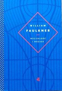 William Faulkner • Wściekłość i wrzask