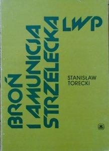 Stanisław Torecki • Broń i amunicja strzelecka LWP