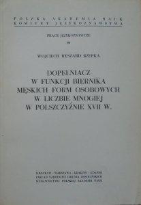 Wojciech Ryszard Rzepka • Dopełniacz w funkcji biernika męskich form osobowych w liczbie mnogiej w polszczyźnie XVII wieku